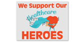 We Support Health Care Heroes Yard Sign