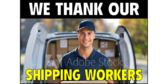 Thank You Shipping Workers Yard Sign